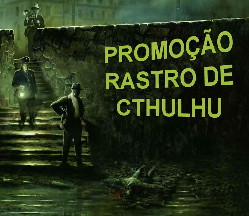 Promoção Rastro de Cthulhu