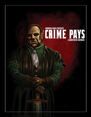 Crime Pays A Godfather's Grimoire