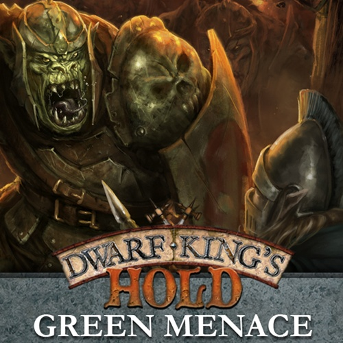 Dwarf King's Hold: Green Manace