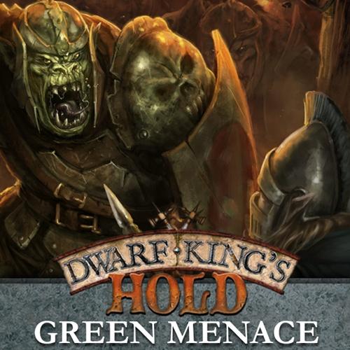 Dwarf King's Hold: Green Manace