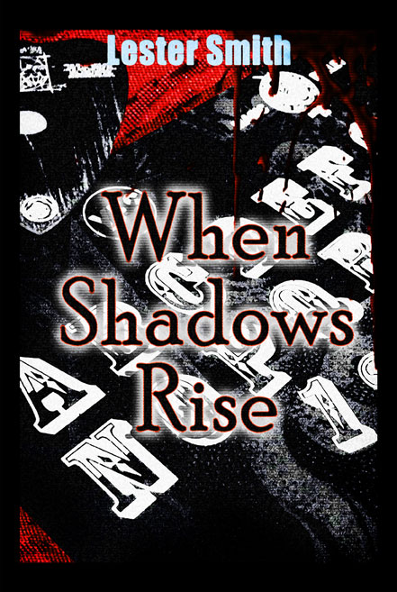 When Shadows Rise