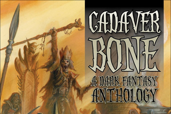 Cadaver Bone: A Dark Fantasy Anthology
