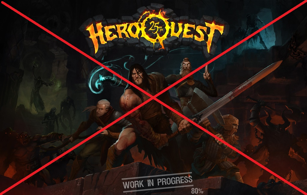No HeroQuest for You!
